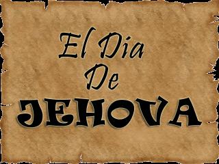 EL DIA DE JEHOVA copia